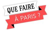 Que faire à Paris?